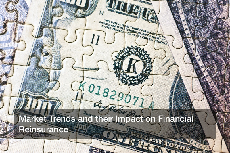 Market Trends and their Impact on Financial Reinsurance