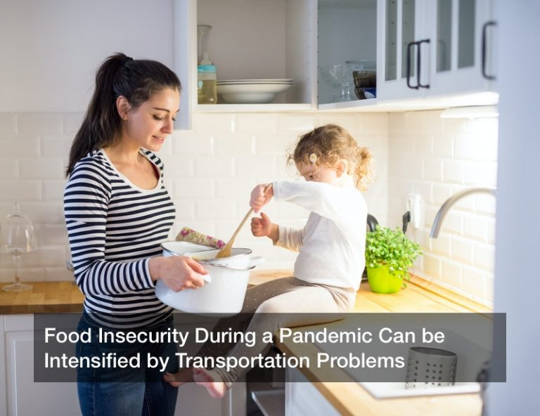 Food Insecurity During a Pandemic Can be Intensified by Transportation Problems