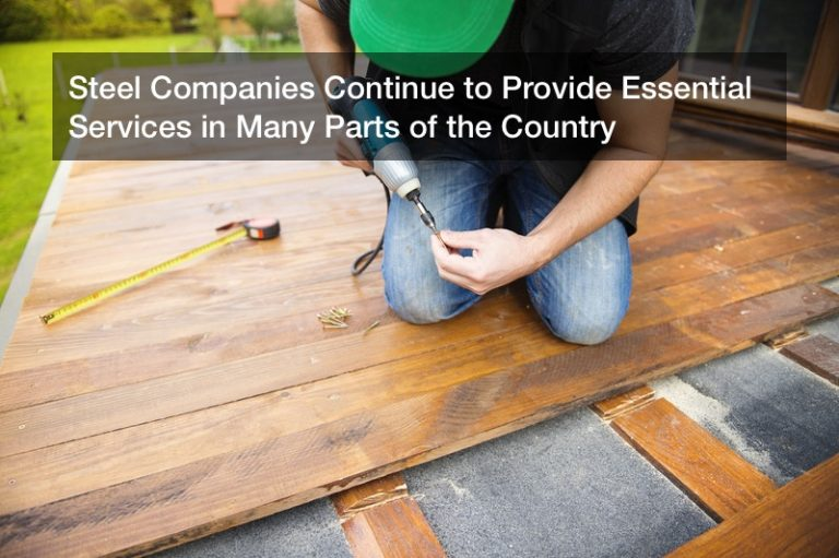 Steel Companies Continue to Provide Essential Services in Many Parts of the Country