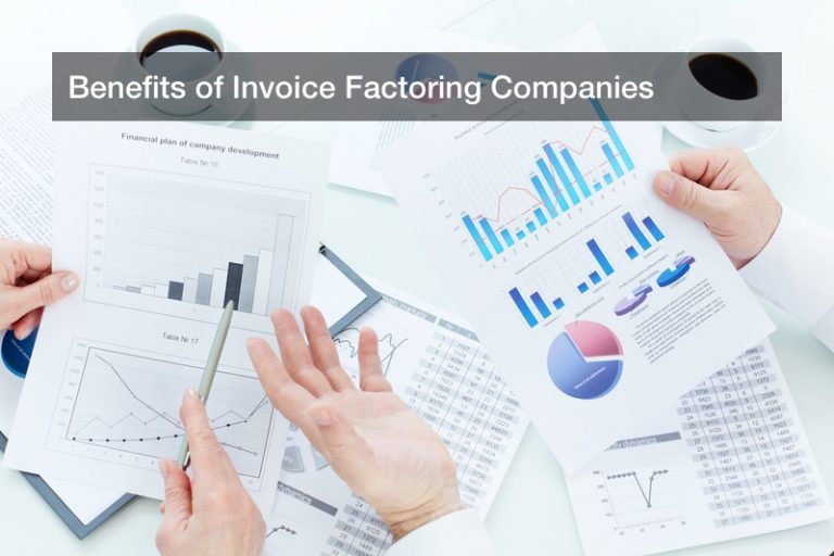 Benefits of Invoice Factoring Companies