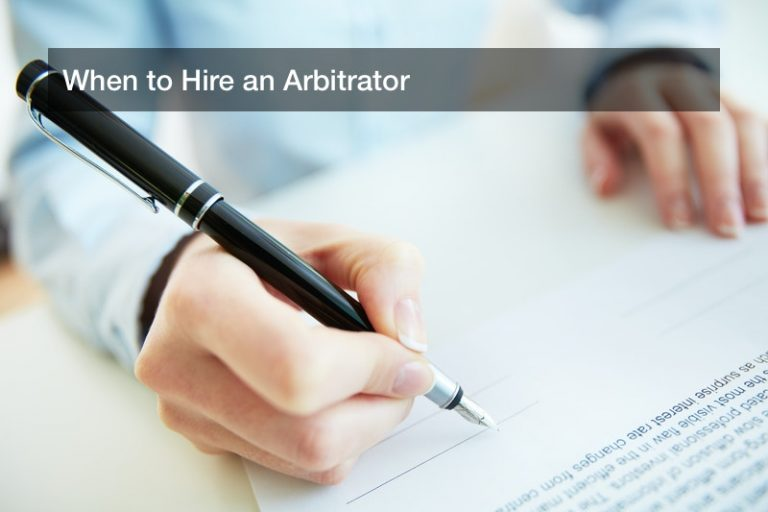 When to Hire an Arbitrator
