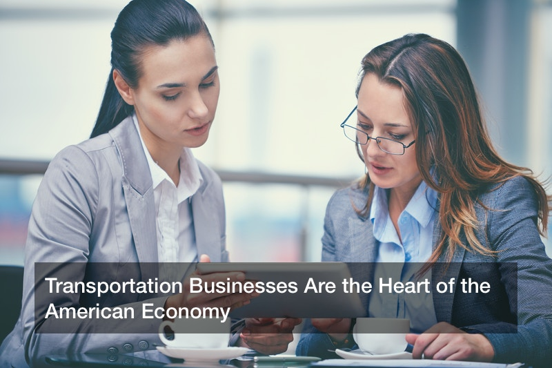 Transportation Businesses Are the Heart of the American Economy