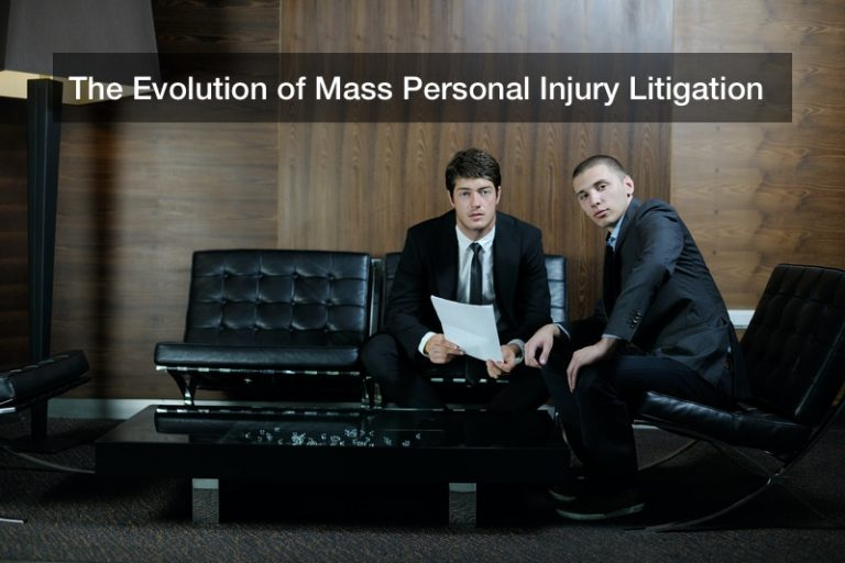 The Evolution of Mass Personal Injury Litigation