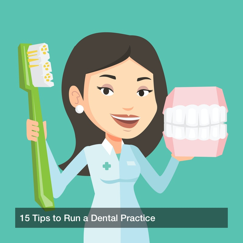 15 Tips to Run a Dental Practice