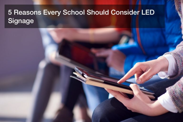 5 Reasons Every School Should Consider LED Signage