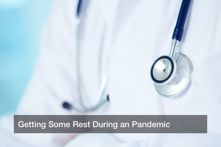 Getting Some Rest During an Pandemic
