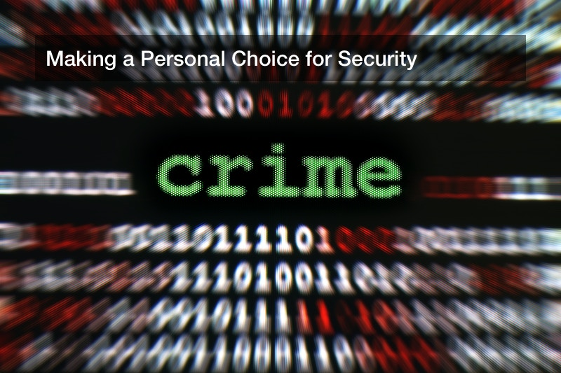 Making a Personal Choice for Security