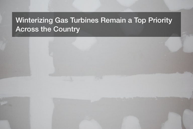 Winterizing Gas Turbines Remain a Top Priority Across the Country