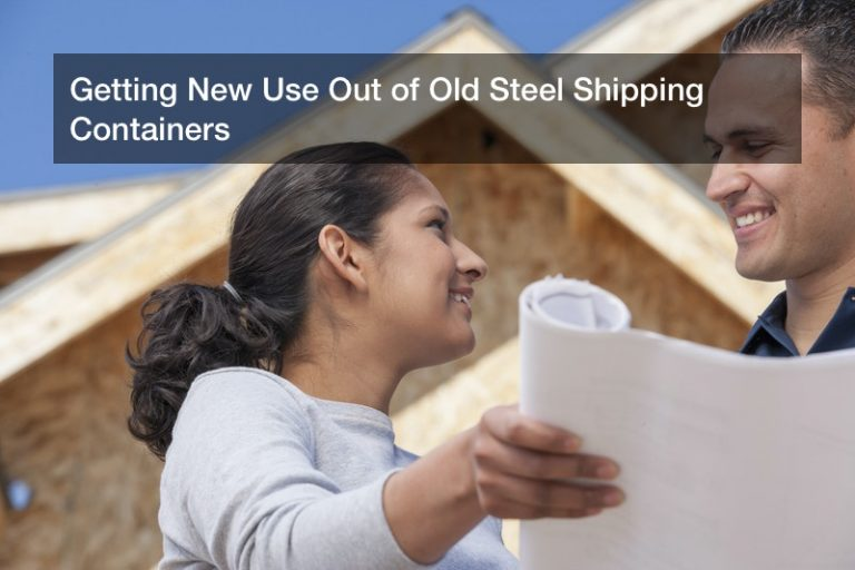 Getting New Use Out of Old Steel Shipping Containers