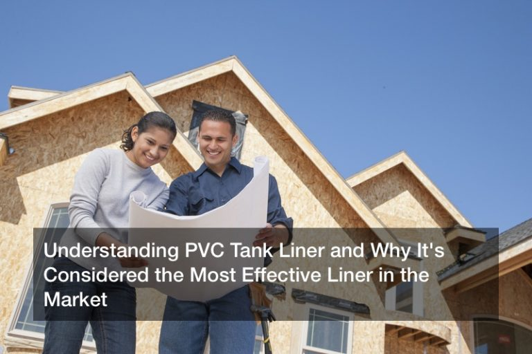 Understanding PVC Tank Liner and Why It's Considered the Most Effective Liner in the Market