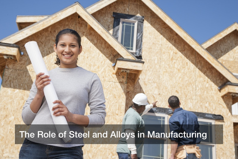 The Role of Steel and Alloys in Manufacturing