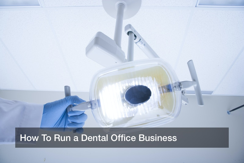 How To Run a Dental Office Business