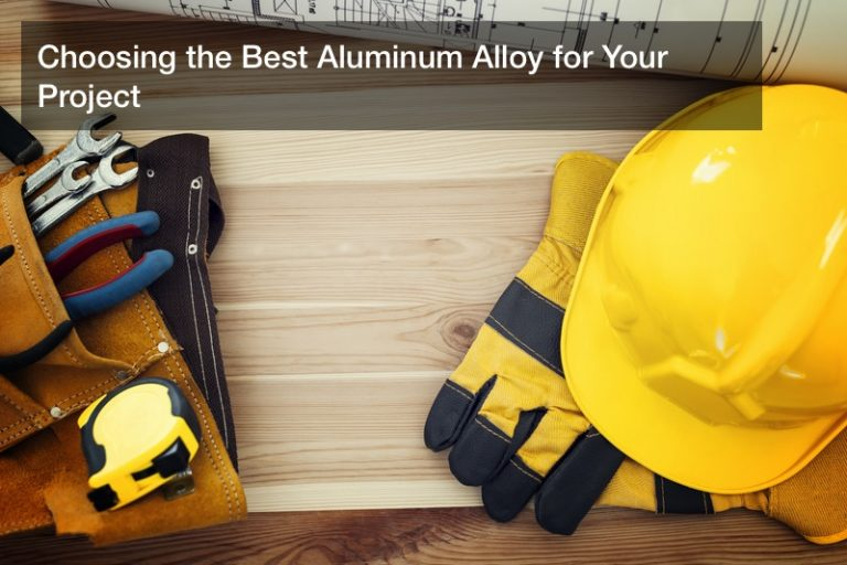 Choosing the Best Aluminum Alloy for Your Project