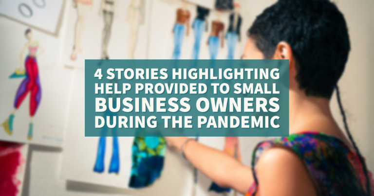 4 Stories Highlighting Help Provided to Small Business Owners During the Pandemic