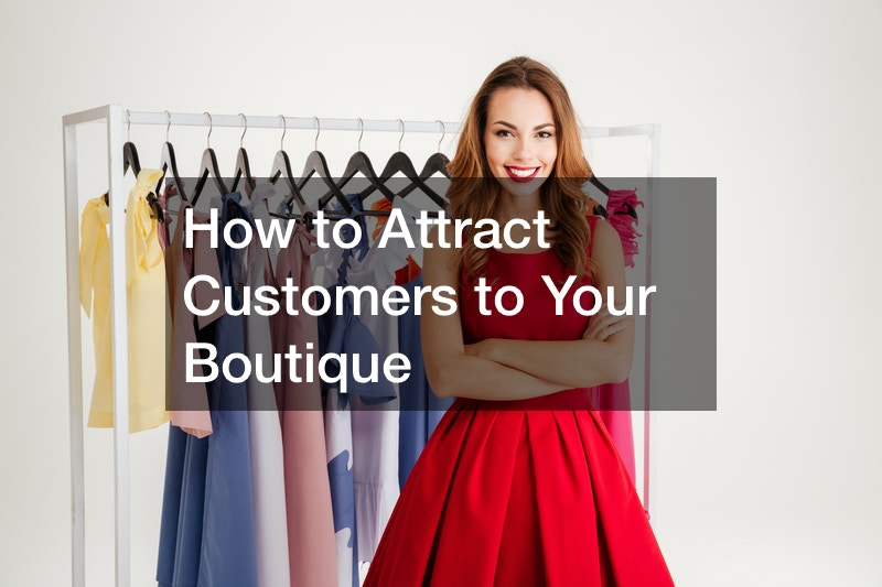 How to Attract Customers to Your Boutique