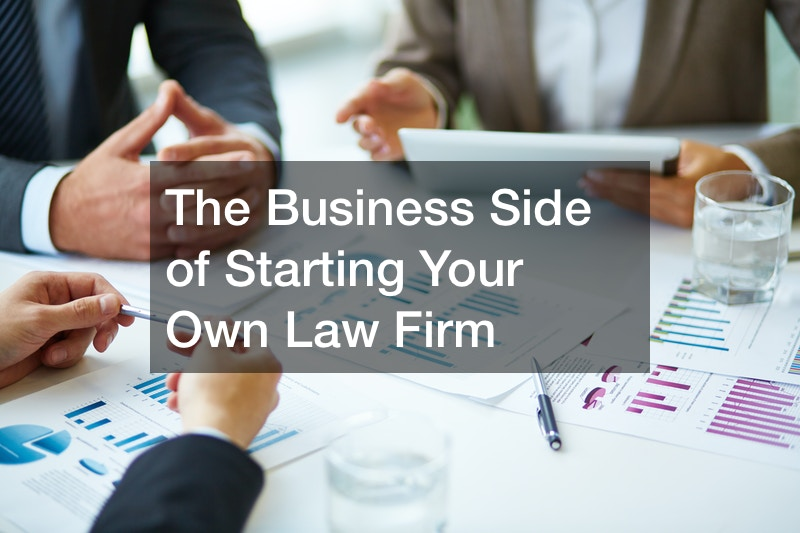 The Business Side of Starting Your Own Law Firm