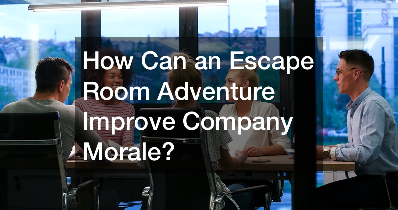 How Can an Escape Room Adventure Improve Company Morale?
