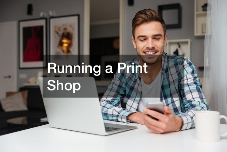 Opening a Print Shop