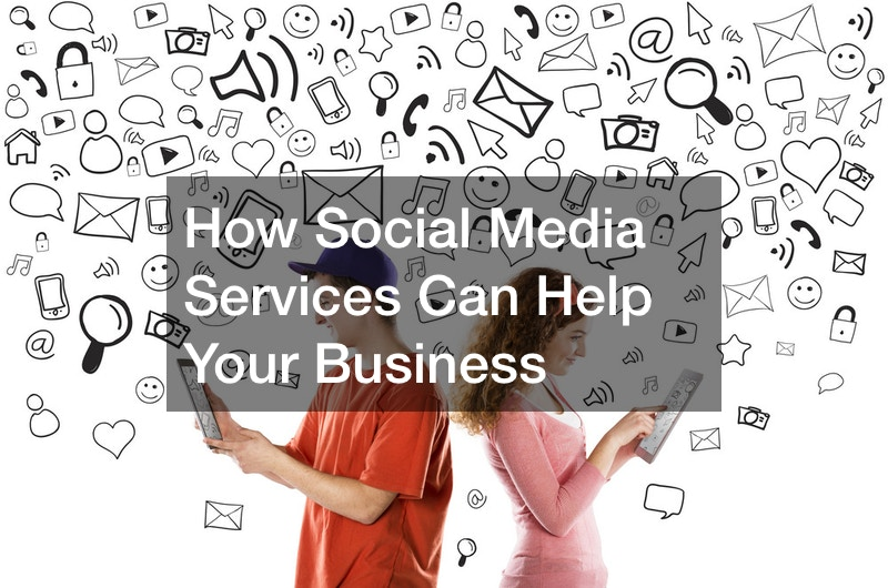 How Social Media Services Can Help Your Business