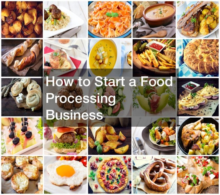 How to Start a Food Processing Business