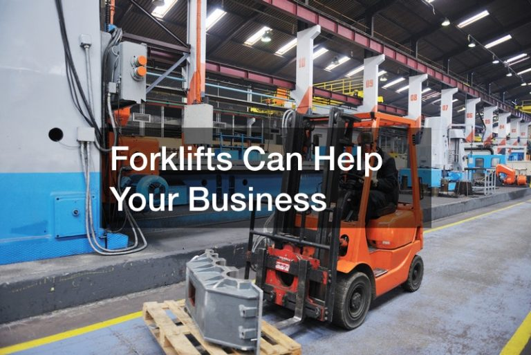 Why You Should Get a Forklift for your Business