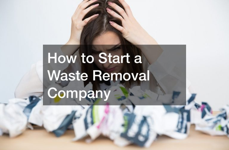 How to Start a Waste Removal Company