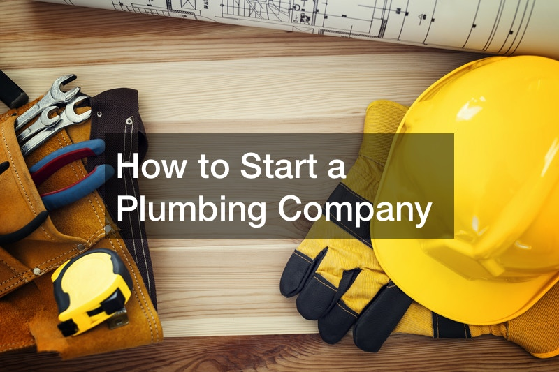 How to Start a Plumbing Company