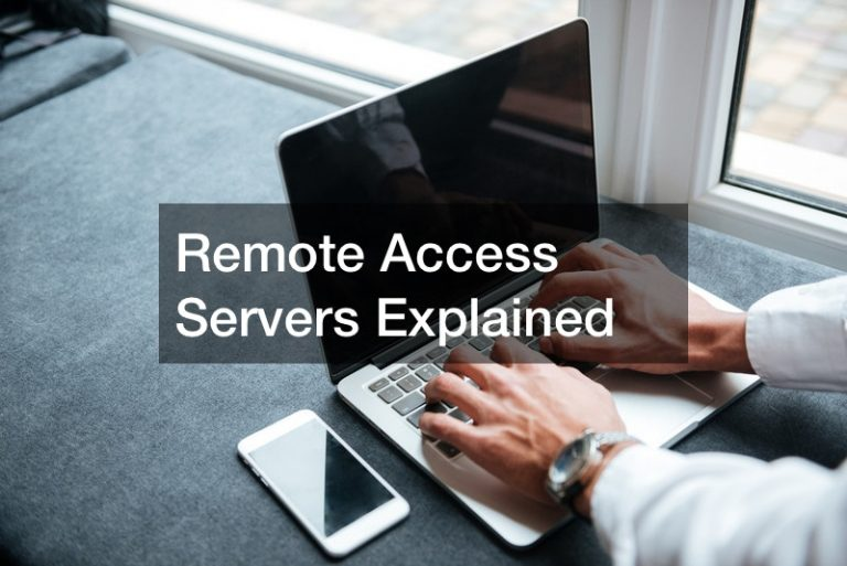 Remote Access Servers Explained