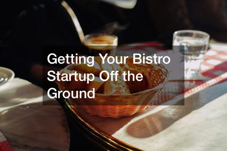 Getting Your Bistro Startup Off the Ground