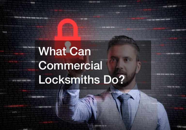 What Can Commercial Locksmiths Do?