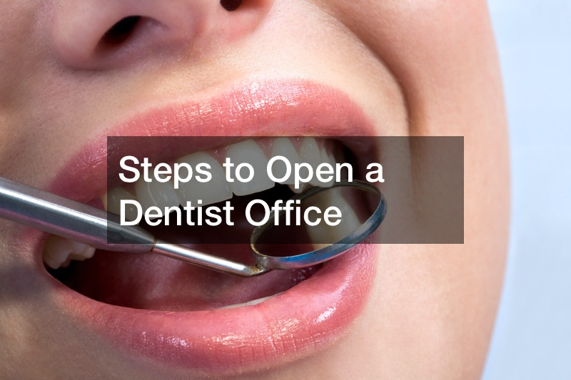 Steps to Open a Dentist Office