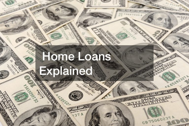 Home Loans Explained