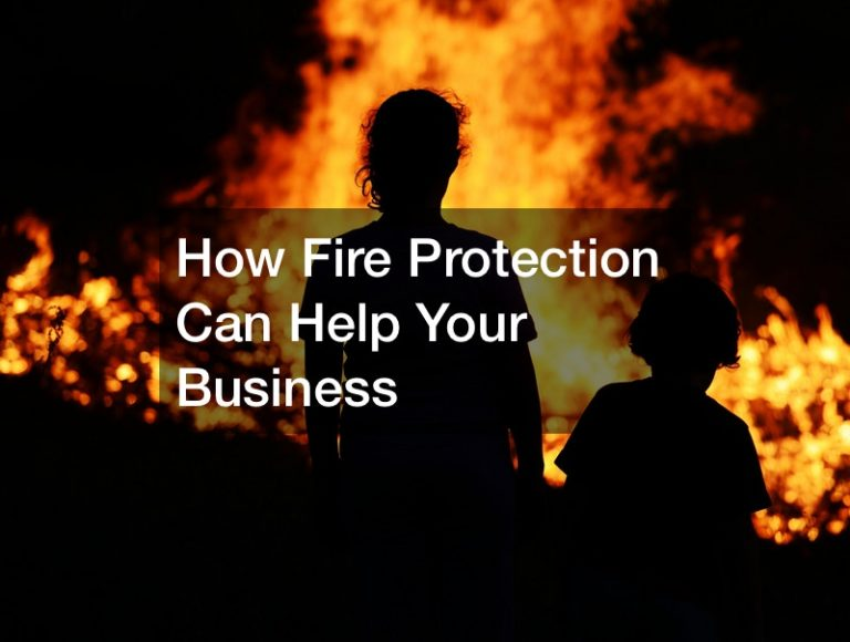 How Fire Protection Can Help Your Business