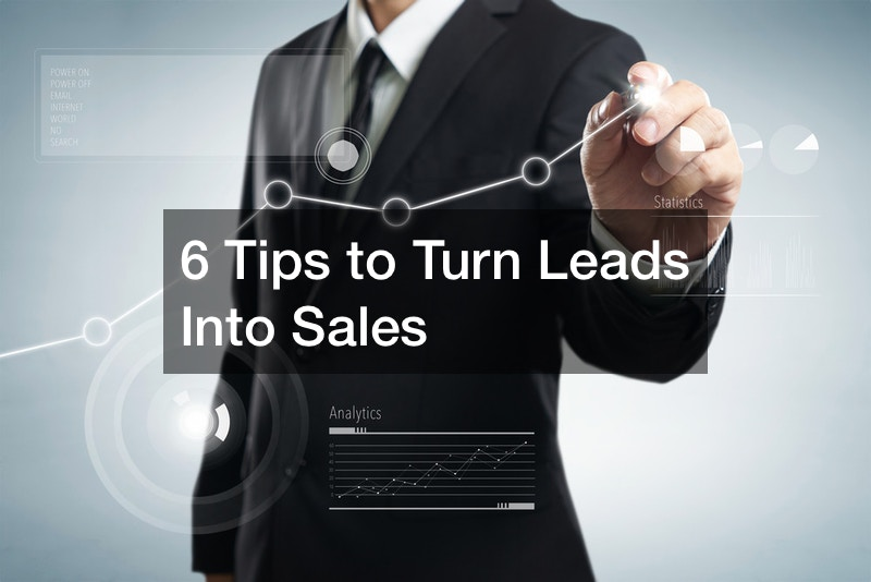 6 Tips to Turn Leads Into Sales