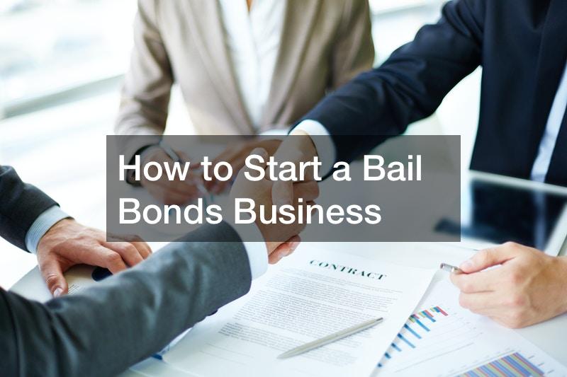How to Start a Bail Bonds Business