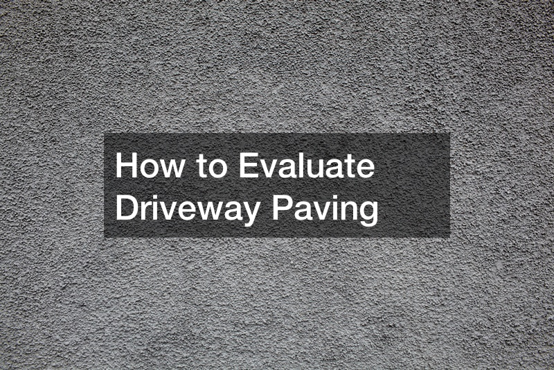 How to Evaluate Driveway Paving