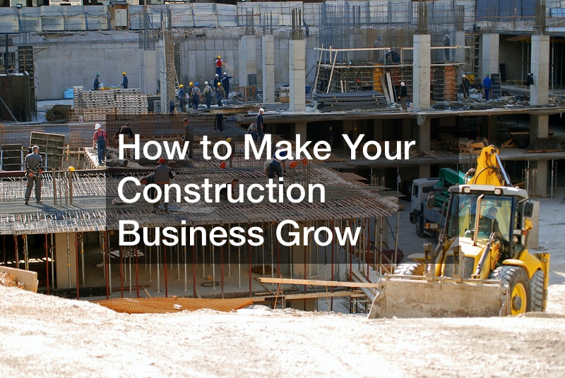 How to Make Your Construction Business Grow